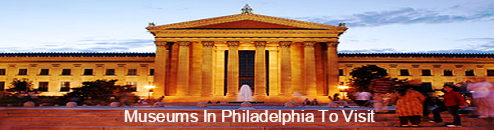 Museums in Philadelphia To Visit